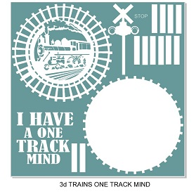 I have a 1 track mind trains, 3D. 12 x 12 sheet