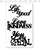 Life is good,love your kindness,you are special  100 x 180mm