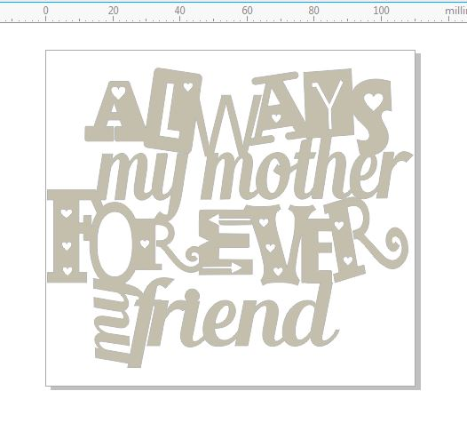 Always my mother forever my friend 108x89mm