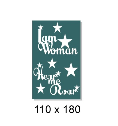 I am woman watch me roar 110 x 180mm