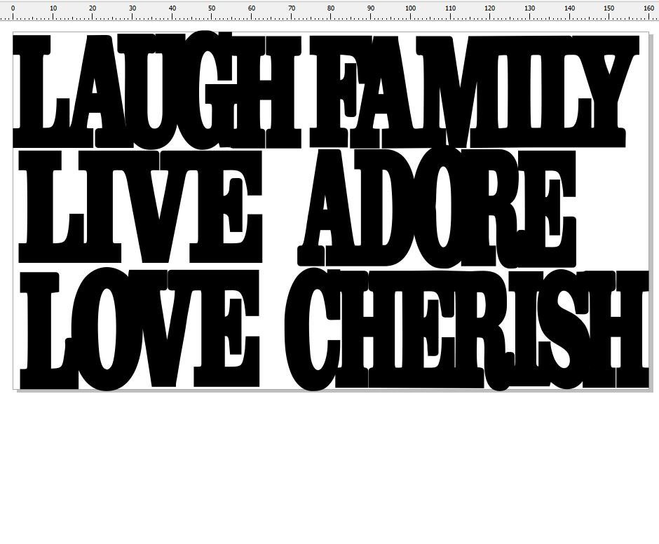 Laugh, live, love, family, cherish, adore ,30 mm high